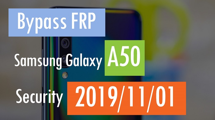 Bypass FRP Samsung A50 Android 9 Binary 3